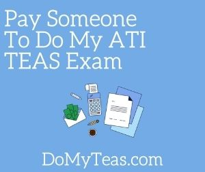 Pay Someone To Do My ATI TEAS Exam